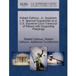 Robert Calhoun, Jr., Appellant, v. H. Spencer Kupperman et