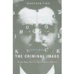 【预订】Capturing the Criminal Image: From Mug Shot to Surveill