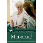 Medicare (Health and Medical Issues Today) [ISBN: 978-03133