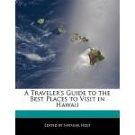 【预订】A Traveler's Guide to the Best Places to Visit in Hawai