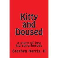 【预订】Kitty and Doused: A Story of Two Kid Superheroes