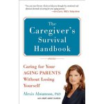 The Caregiver's Survival Handbook (Revised): Caring for You