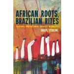 【预订】African Roots, Brazilian Rites: Cultural and National I
