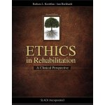 Ethics in Rehabilitation: A Clinical Perspective [ISBN: 978
