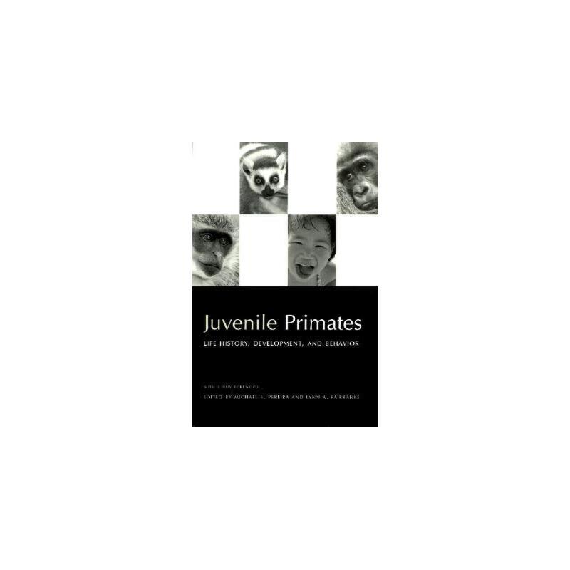 【预订】Juvenile Primates: Life History, Development, and Behavior 美国库房发货,通常付款后3-5周到货!