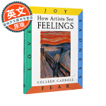 How Artists See: Feelings: Joy, Sadness, Fear, Love【英文原版】艺术