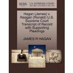 Hagan (James) v. Reagan (Ronald) U.S. Supreme Court Tran***