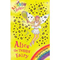 Rainbow Magic: Sporty Fairies62:Alice the Tennis Fairy 彩虹仙子#62:运动仙子9781846168932