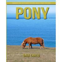 【预订】Pony: Amazing Fun Facts and Pictures about Pony for Kid