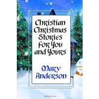 Christian Christmas Stories for You and Yours [ISBN: 978-14