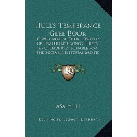 【预订】Hull's Temperance Glee Book: Containing a Choice Variet