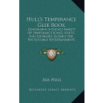 【预订】Hull's Temperance Glee Book: Containing a Choice Variet