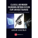Classical and Modern Engineering Methods in Fluid Flow and