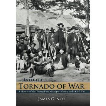 【预订】Into the Tornado of War: A History of the Twenty-First Michigan Infantry in the Civil War美国库房发货,通常付款后3-5周到货!