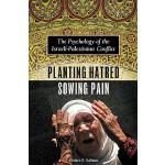 【预订】Planting Hatred, Sowing Pain: The Psychology of the Isr