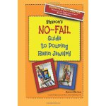 Sharon's NO-FAIL Guide to Pouring Resin Jewelry [ISBN: 978-