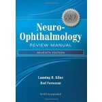 Neuro-Ophthalmology Review Manual [ISBN: 978-1617110795]