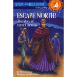 Escape North! The Story of Harriet Tubman (Step into Readin