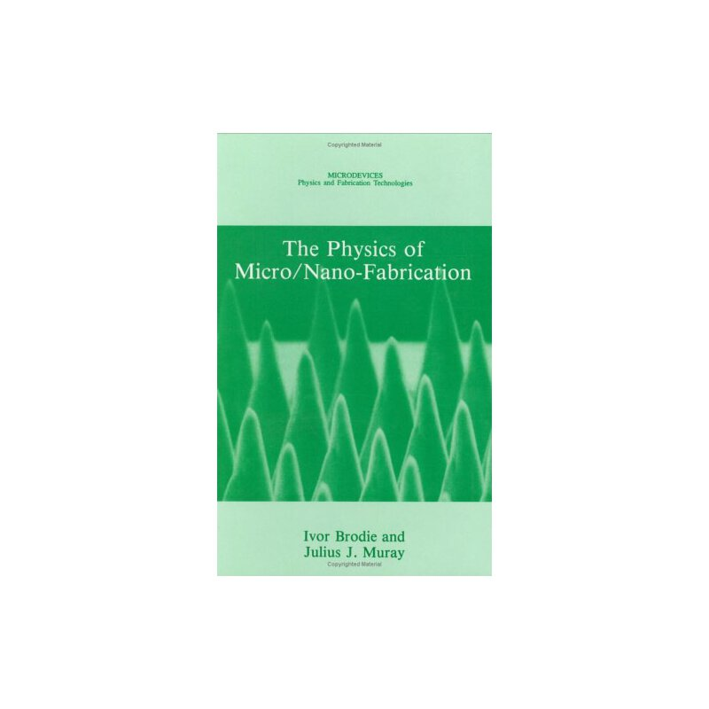 The Physics of Micro/Nano-Fabrication (Microdevices) [ISBN: 978-0306441462] 美国发货无法退货,约五到八周到货