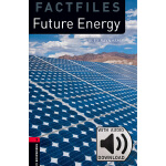 Oxford Bookworms Library: Level 3: Future Energy Factfile M