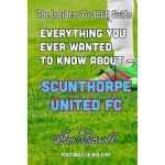 【预订】Everything You Ever Wanted to Know about - Scunthorpe U