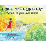 Cinco the Clinic Cat: In English and Spanish [ISBN: 978-193