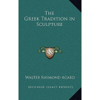【预订】The Greek Tradition in Sculpture 9781163218631