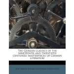 The German classics of the nineteenth and twentieth centuri