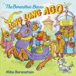 Berenstain Bears: Long, Long Ago, The