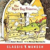 【现货】英文原版 蒙施爷爷讲故事:纸袋公主 The Paper Bag Princess 2-5岁 童书9781773