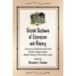 【预订】British Outlaws of Literature and History: Essays on Me
