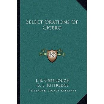 【预订】Select Orations of Cicero 9781163132302 美国库房发货,通常付款后3-5周到货!