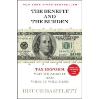 The Benefit and The Burden: Tax Reform-Why We Need It and W