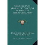 【预订】Cunningham's Manual of Practical Anatomy V1: Superior E