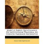【预订】Marcus Fabius Quintilianus de Institutione Oratoria: Ad