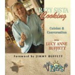 Crazy Sista Cooking: Cuisine and Conversation with Lucy Ann