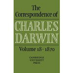 The Correspondence of Charles Darwin: Volume 18, 1870 [ISBN