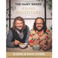 Hairy Bikers' Asian Adventure: Over 100 Amazing Recipes fro