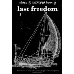Last Freedom: A dramatic story told with humor and contempl