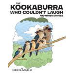 【预订】The Kookaburra Who Couldn't Laugh: And Other Stories