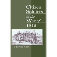 Citizen Soldiers in the War of 1812 [ISBN: 978-0813120898]