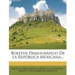 Boletin Demográfico De La República Mexicana... (Japanese E