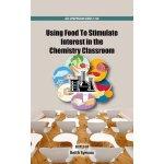 【预订】Using Food to Stimulate Interest in the Chemistry Class