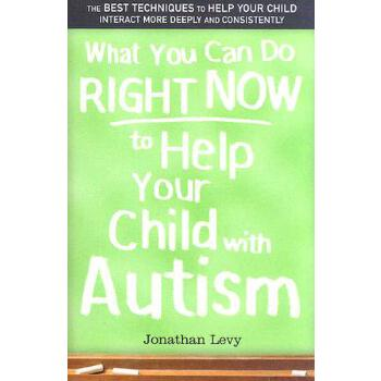 【预订】What You Can Do Right Now to Help Your Child with Autism 预订商品,需要1-3个月发货,非质量问题不接受退换货。