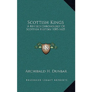 【预订】Scottish Kings: A Revised Chronology of Scottish History 1005-1625 9781163499788 美国库房发货,通常付款后3-5周到货!