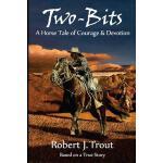 【预订】Two-Bits: A Horse Tale of Courage & Devotion: Based on