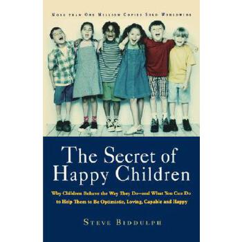 【预订】The Secret of Happy Children  Why Children Behave the Way They Do--and What You Can Do to Help Them to Be Optimistic, Loving, Capable, and Happy 预订商品,需要1-3个月发货,非质量问题不接受退换货。