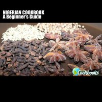 Nigerian Cookbook: A Beginner's Guide (Planet Cookbooks) [ISBN: 978-1477600337]
