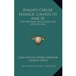 【预订】Byron's Childe Harold, Cantos III and IV: The Prisoner