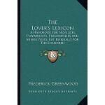 【预订】The Lover's Lexicon: A Handbook for Novelists, Playwrig